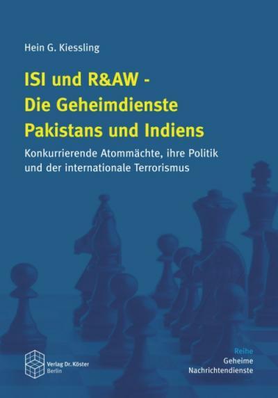 Book Review: Hein G. Kiessling: ISI und R&AW - Die Geheimdienste Pakistans und Indiens