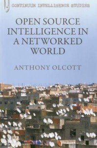 Open Source Intelligence in a Networked World by Anthony Olcott